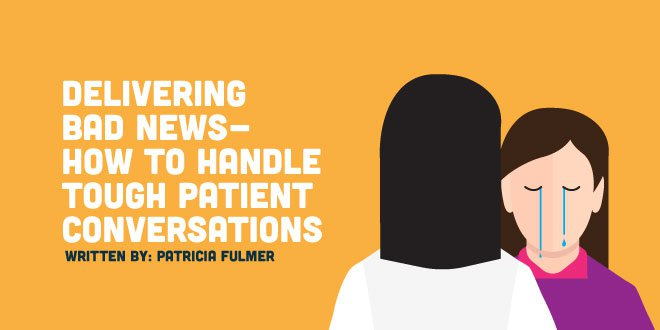 Delivering Bad News - How to Handle Tough Patient Conversations
