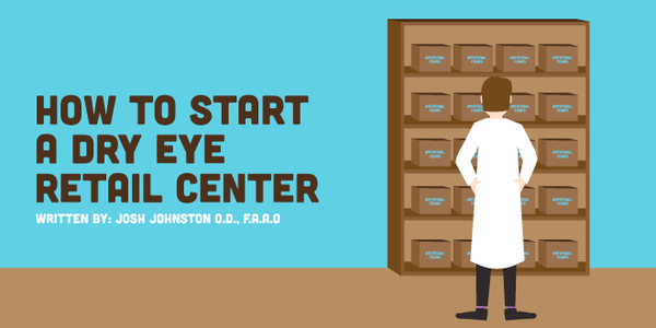 How To Start A Dry Eye Retail Center