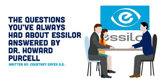 The Questions You've Always Had About Essilor Answered By Dr. Howard Purcell