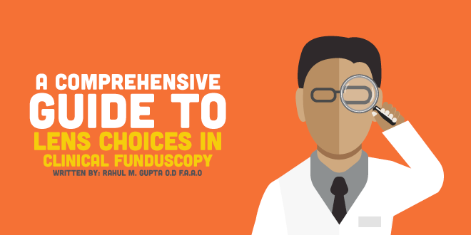 A Comprehensive Guide to Lens Choices in Clinical Funduscopy
