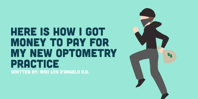 Here Is How I Got Money To Pay For My New Optometry Practice