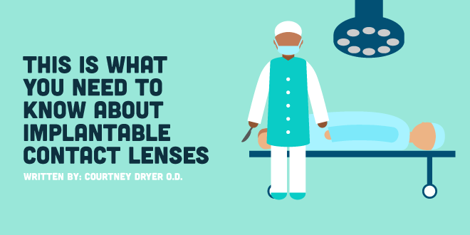 This Is What You Need To Know About Implantable Contact Lenses