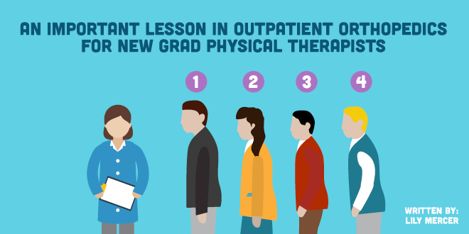 An Important Lesson in Outpatient Orthopedics for New Grad Physical Therapists