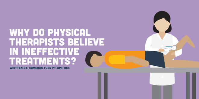 Why do Physical Therapists Believe in Ineffective Treatments?
