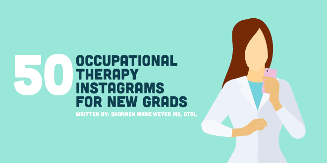 50 Occupational Therapy Instagrams for New Grads