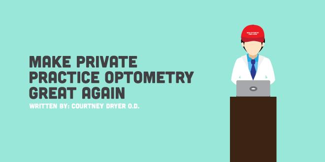 Make Private Practice Optometry Great Again