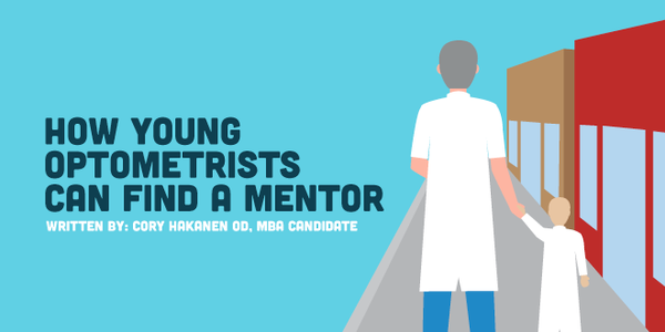 How New Graduate Optometrists Can Find A Mentor