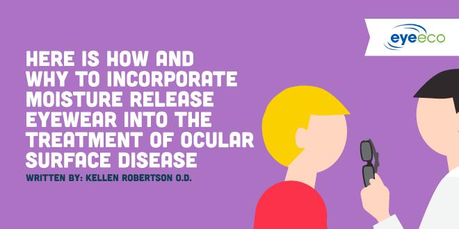How To Use Moisture Release Eyewear To Treat Ocular Surface Disease