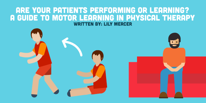 A Simple Guide to Motor Learning in Physical Therapy