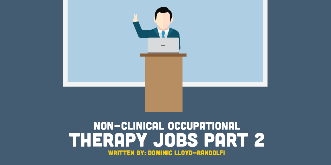 Non-Clinical Occupational Therapy Careers - Part 2