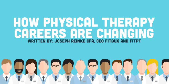 How Physical Therapy Careers are Changing