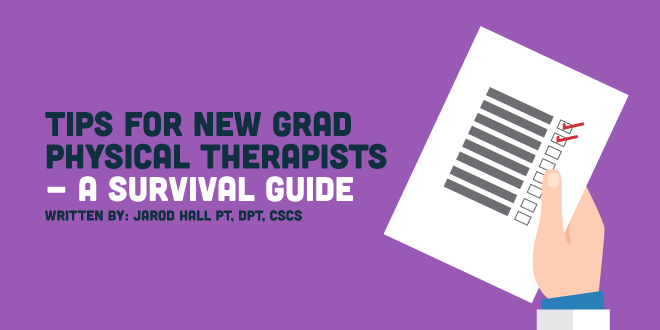 Tips For New Grad Physical Therapists - A Survival Guide
