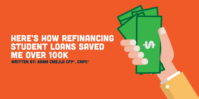 Here's How Refinancing Student Loans Saved Me Over 100K