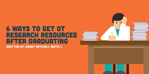 6 Ways to Get OT Research Resources After Graduating
