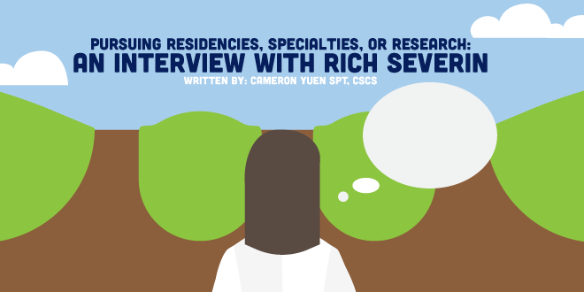 Rich Severin on Residencies and Specialties: What New Grads Need to Know