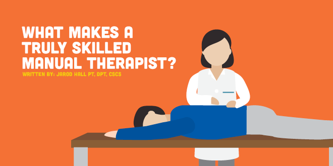 What Makes a Truly Skilled Manual Therapist?