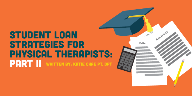 Strategies to Pay off Physical Therapy Student Loans, Part 2