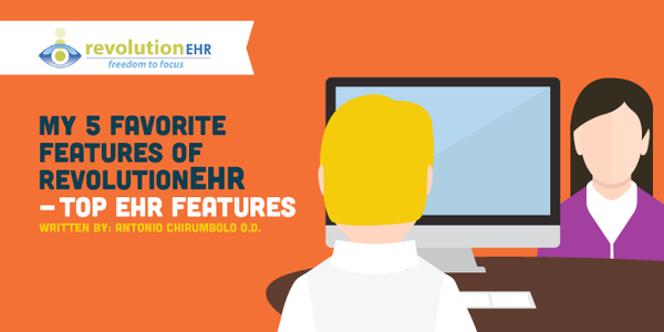 My 5 Favorite Features of RevolutionEHR - Top EHR Features