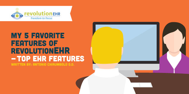 My 5 Favorite Features of RevolutionEHR - Top EHR Features