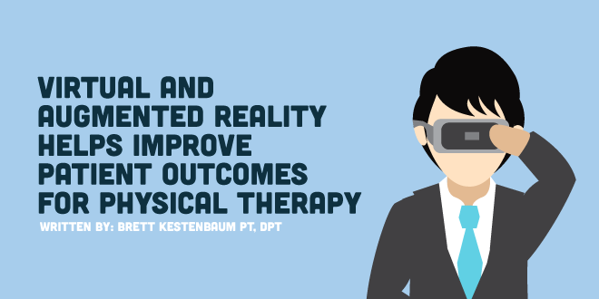 Virtual and Augmented Reality Helps Improve Patient Outcomes for Physical Therapists