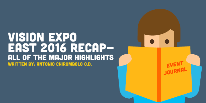 Vision Expo East 2016 Recap - All of the Major Highlights