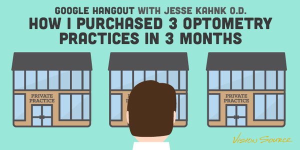 Google Hangout with Jesse Kahnk, OD—How I Purchased Three Optometry Practices in 3 Months