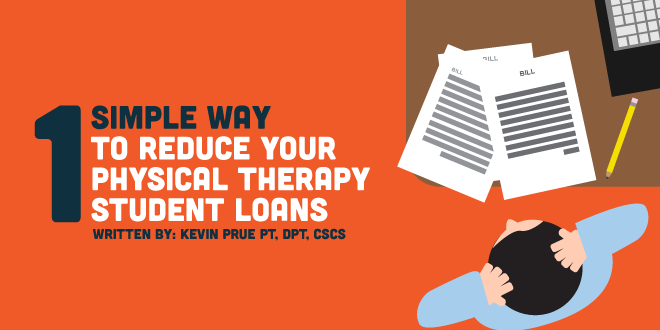 1 Simple Way to Reduce your Physical Therapy Student Loans