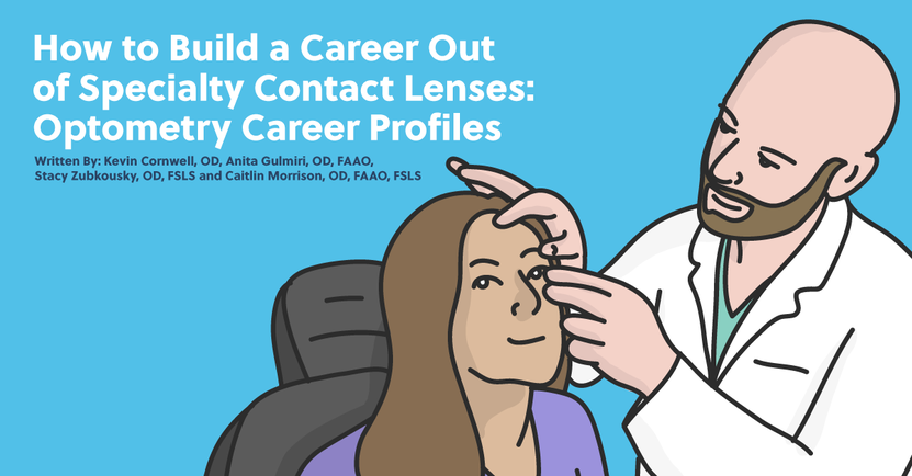 How to Build a Career Out of Specialty Contact Lenses: Optometry Career Profiles