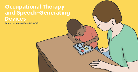Occupational Therapy and Speech-Generating Devices