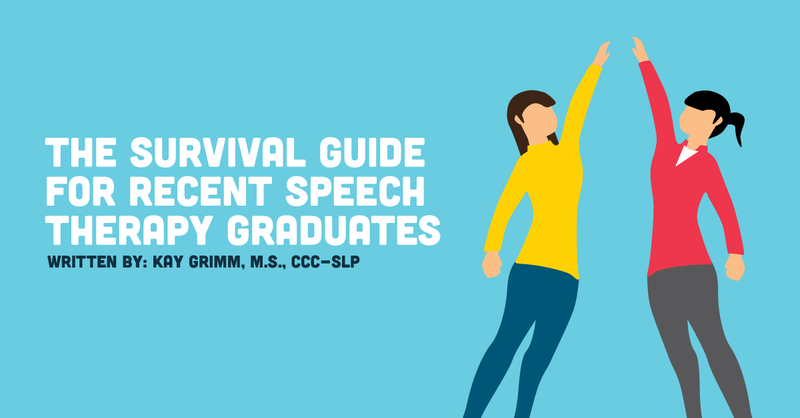 The Survival Guide for New Grad Speech Therapists