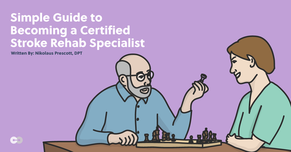 The Simple Guide to Becoming a Certified Stroke Rehabilitation Specialist