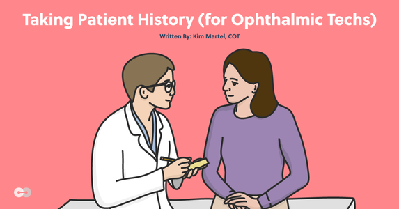 Taking Patient History (for Ophthalmic Techs)