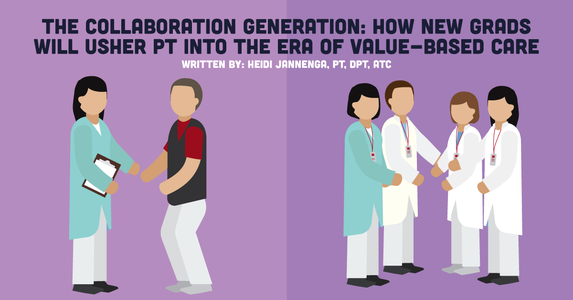 The Collaboration Generation: How New Grads Will Usher PT into the Era of Value-Based Care