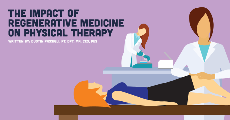The Impact of Regenerative Medicine on Physical Therapy