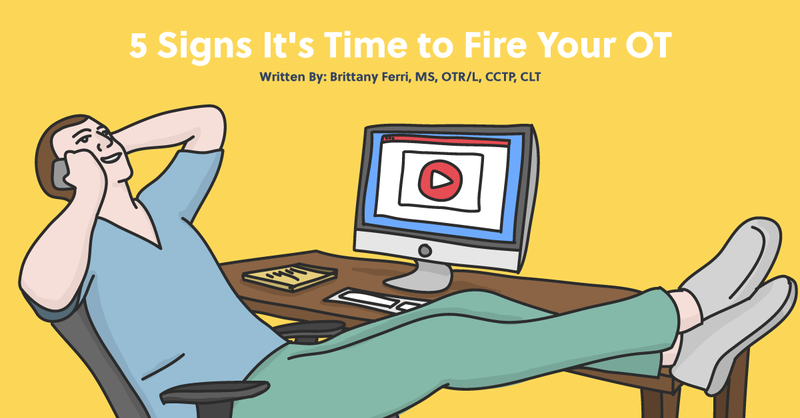 When is it Time to Fire Your OT?
