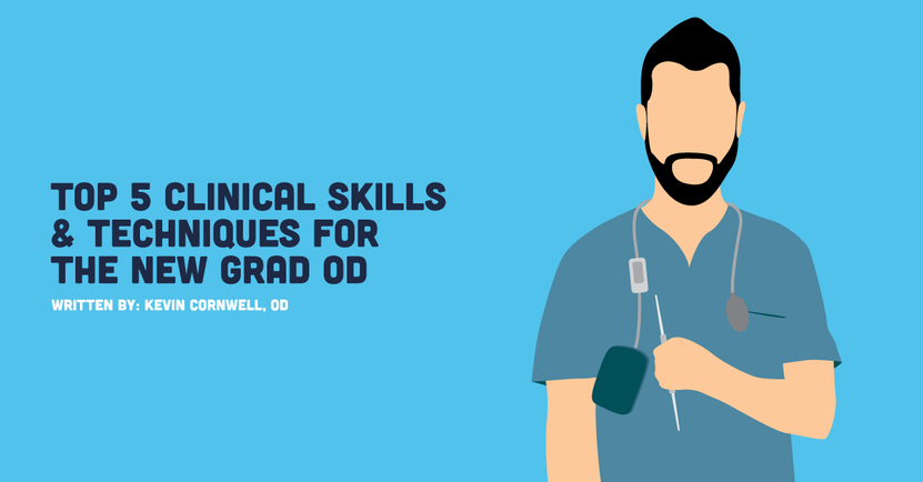 Top 5 Clinical Skills & Techniques for the New Grad OD