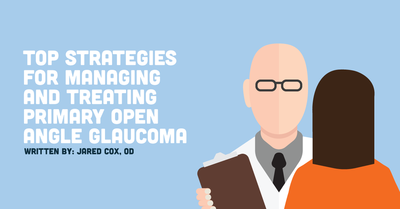 Top Strategies for Managing and Treating Primary Open Angle Glaucoma
