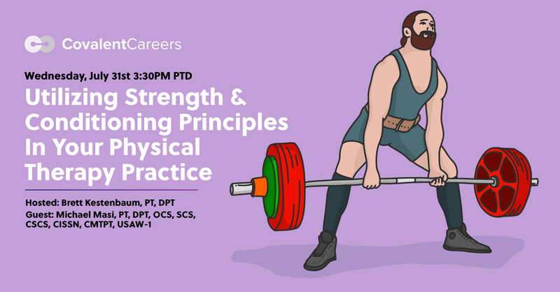 Utilizing Strength & Conditioning Principles In Your Physical Therapy Practice - Free Webinar