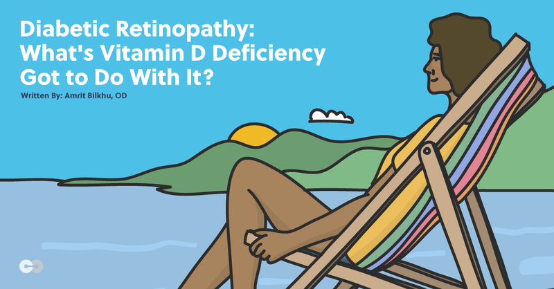 Diabetic Retinopathy: What's Vitamin D Deficiency Got to Do With It?