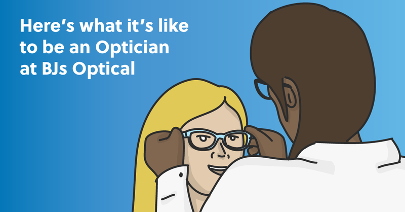 Here's What It Is Like to Be an Optician at BJ's Optical