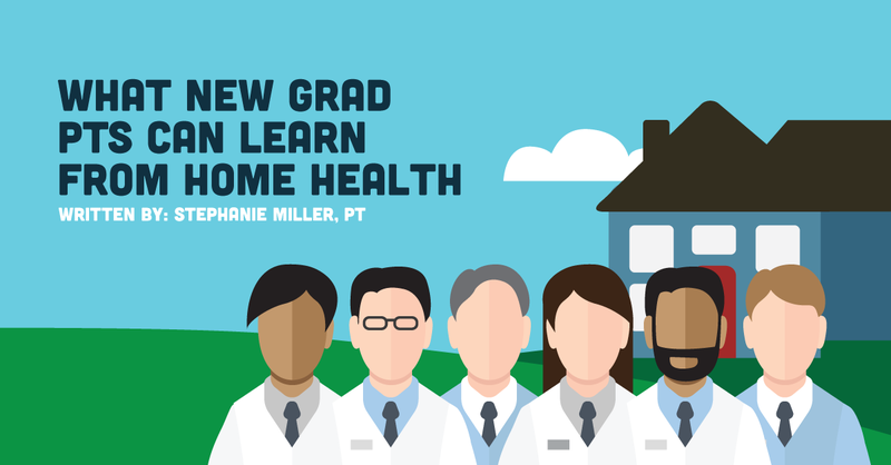 What New Grad PTs Can Learn From Home Health