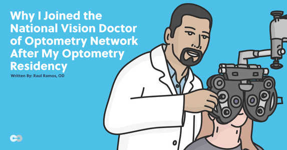 Why I Joined the National Vision Doctor of Optometry Network after My Optometry Residency