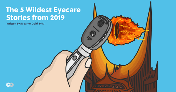 The 5 Wildest Eyecare Stories from 2019