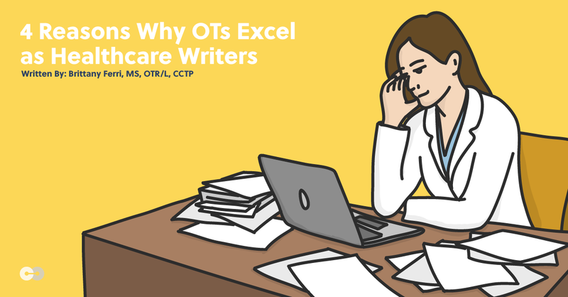 4 Reasons Why OTs Excel as Healthcare Writers