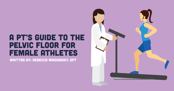 A PT's Guide To The Pelvic Floor for Female Athletes