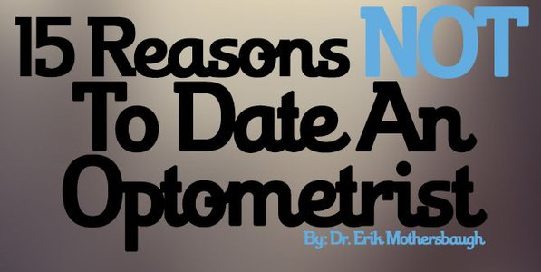 15 Reasons NOT to Date an Optometrist