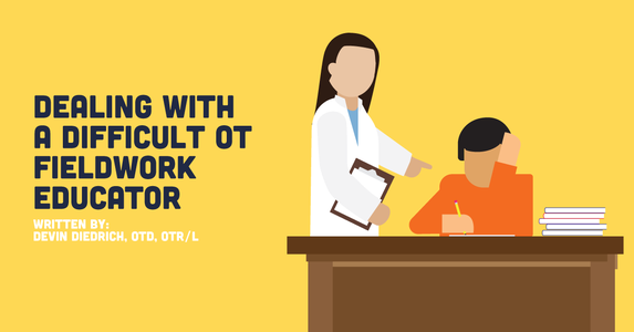 Dealing with A Difficult OT Fieldwork Educator