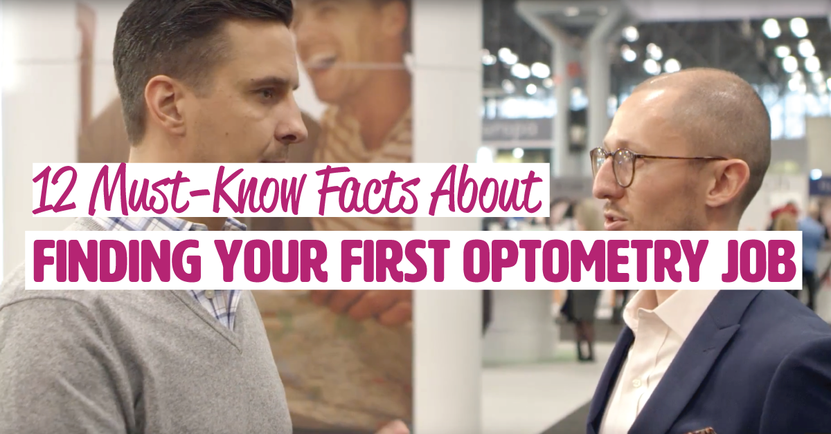 12 Must-Know Facts About Finding Your First Optometry Job (Plus Video!)