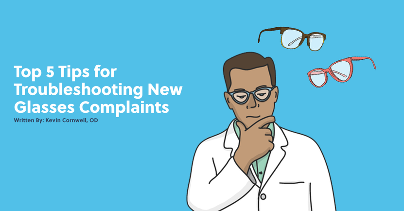 5 tips for troubleshooting new glasses complaints