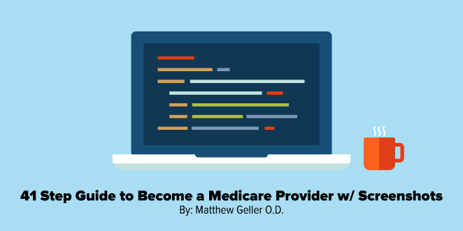 41 Step Guide to Become a Medicare Provider w/ Screenshots - Optometry